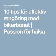 10 tips för effektiv rengöring med bikarbonat | Passion för hälsa