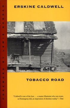 Tobacco Road By Erskine Caldwell.  The bleak lives of a sharecropper family.  Georgians were outraged when this was released.  A good sign of how accurate the portrayal was...
