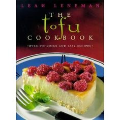 The Tofu Cookbook, New Edition: Over 150 Quick and Easy Recipes