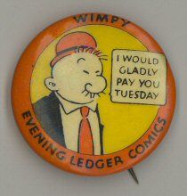 Vintage pin back button - Evening Ledger Comics Funny Buttons, Cool Buttons, My Childhood Memories, Sweet Memories, Vintage Tins, Vintage Buttons, Vintage Comics, Vintage Posters, Wimpy