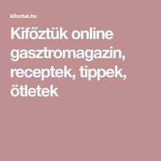 Kifőztük online gasztromagazin, receptek, tippek, ötletek