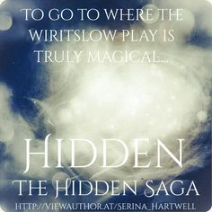 Hidden - Fantasy - To Go Where the Wiritslo Go is Truly Magical... Emotional Rollercoaster, Latest Books, Help Me, Book 1, Inspire Me, Saga, Author, Fantasy, Thoughts