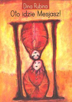 """Dina Rubina. """"Oto idzie Mesjasz!"""" Дина Рубина. """"Вот идет Мессия!"""" в переводе на польский язык. Издательство: """"MUZA"""", 2006 (www.muza.com.pl/)"""