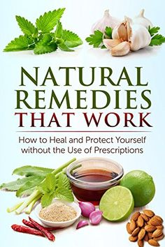 FREE TODAY      Natural Remedies that Work: How to Heal and Protect Yourself without the Use of Prescriptions: Herbal Home Remedies that Help Cure Sickness and Prevent Disease - Kindle edition by Jessica Jacobs. Health, Fitness & Dieting Kindle eBooks @ Amazon.com.