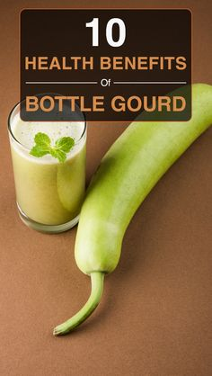 10 Health Benefits Of Bottle Gourd or Lauki