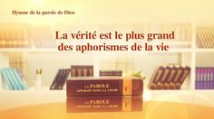 Hymne de la parole de Dieu | La vérité est le plus grand des aphorismes ...
