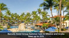 Barceló Hotel Group Summer Sale in Mexico and Aruba - https://traveloni.com/vacation-deals/barcelo-hotel-group-summer-sale-mexico-aruba/ #arubavacation #barcelovacation