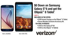$0 Down on Samsung Galaxy S® 6 and get the Ellipsis™ 8 Tablet*. LIMIT 5. INCLUDED IN THE OFFER: • $100 Instant Savings on the Ellipsis™ 8 Tablet • Bonus Member-Exclusive Accessory Kit. VIA MAIL-IN REBATE: • $150 on the Galaxy S® 6† • $140 on the Ellipsis™ 8 Tablet‡. Item 202856, 981785. IMPORTANT COSTCO CONSUMER INFORMATION: In Warehouse only. Not all carriers and devices available at all locations. *Offer is subject to customer agreement, Verizon Monthly Device Payment (MDP) & credit…