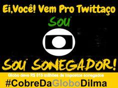 Blog do Eduardo Nino : Ei,Você! Vem Pro Twittaço,a Globo deve R$ 615 milh...