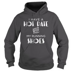 I have a hot date with my #running shoes, Order HERE ==> https://www.sunfrog.com/Birth-Years/129023386-821104707.html?29538, Please tag & share with your friends who would love it, runner ilustration, #running to lose weight, running inspiration #renegadelife #animals #goat    #quote #sayings #quotes #saying #redhead #posters #kids #parenting #men #outdoors #photography #ginger #products #quotes