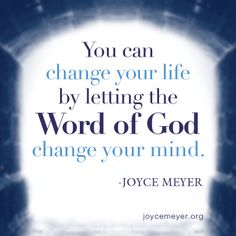 God's Word will change your mind.