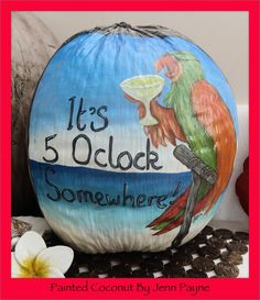 """""""Five Oclock Somewhere"""" hand painted coconut by Jenn Payne. Painted Gourds, Painted Rocks, Hand Painted, Fish Crafts, Rock Crafts, Palm Frond Art, Palm Fronds, Puerto Rico, Coconut Fish"""