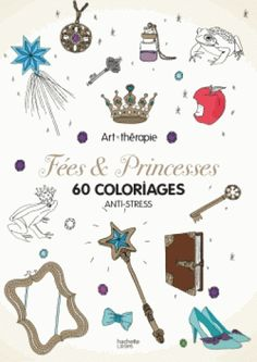 Fées & Princesses. 60 coloriages anti-stress