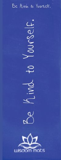 Be Kind to Yourself. Blue Wisdom Yoga Mat.