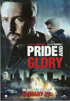 Pride and Glory movie. Edward Norton, Colin Farrell - mediocre cop flick with one of Norton's best performances and a thumping good finale. ***