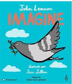 Imagine - John Lennon, Yoko Ono Lennon, Amnesty International illustrated by Jean Jullien (Hardback) Imagine John Lennon, John Lennon Yoko Ono, Julian Lennon, Toddler Books, Childrens Books, Baby Books, Amnistie International, John Lenon, Messages