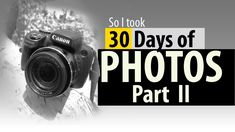 Taking photos for 30 days | Part two