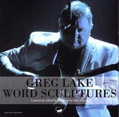 Greg Lake Word Sculptures 2012 Greg Lake, Emerson Lake & Palmer, Beautiful Voice, Joy And Happiness, Got Him, Sculptures, Idol, Songs, Rock