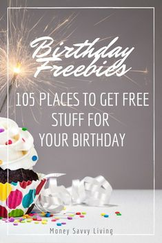 Birthday Freebies: 105 Places to Get Free Stuff for Your Birthday - Money Savvy Living - Finance tips, saving money, budgeting planner