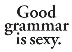 Period.  I totally agree...go to school and learn how to read, write and speak correctly...that's what my generation did and I can still read and use correct grammar...