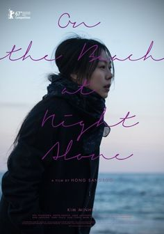 'On the Beach at Night Alone' revealed its official poster. The new film is gaining great attention due to the fact that actress Kim Min Hee … Free Films Online, Movies Online, Best Movie Posters, Film Posters, Movies To Watch, Good Movies, Alone Movies, Kim Min Hee, Beach At Night