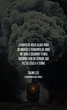 O salmo que na minha angústia pude ler e confiar em Deus. Naquele momento tenho certeza que foi O Pai falando comigo! Obrigada por tudo! Te amo
