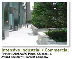 2007 Winner, Intensive Industrial/ Commercial: ABN AMRO Plaza, Chicago, IL, Recipient: Barrett Company. | #architecture #ecotecture #green #design #eco #sustainable #sustainability #gardening #garden #livingwall #greenroof #agriculture