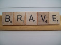 BRAVE, Handmade Magnet,  Upcycled/Recycled Magnet, Wood Letter Tile Magnet, Refrigerator, Inspirational, Motivational, Uplifting Magnet. by FancyStitchings on Etsy