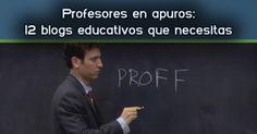 AYUDA PARA MAESTROS: Profesores en apuros: 12 blogs educativos que nece...