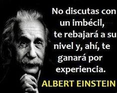 Spanish Inspirational Quotes, Spanish Quotes, Smart Quotes, Sarcastic Quotes, Serious Quotes, Millionaire Quotes, Political Quotes, Albert Einstein Quotes, E Mc2