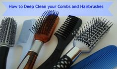 How To Deep Clean Combs and Hairbrushes