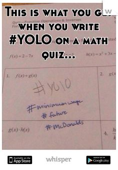 A math teacher's hashtag response to a student's #YOLO answer on a math quiz.