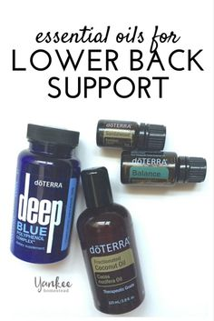 Looking for a natural way to soothe your lower back? Essential oils to the rescue! Here's my favorite combo for lower back support. | Yankee Homestead