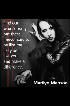 Marilyn Manson. This man is incredible and I can't wait to see him in concert in July!