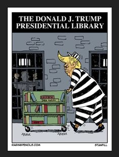 The Donald J Trump Presidential Library Presidential Libraries, Presidential Election, Expressions, Political Cartoons, Anti Trump Cartoons, Satirical Cartoons, Political Satire, That Way, Jokes