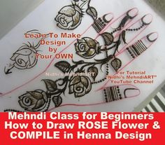 Mehndi Class for Beginners- How to Draw ROSE Flower and COMPILE in Henna...