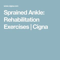 Sprained Ankle: Rehabilitation Exercises | Cigna