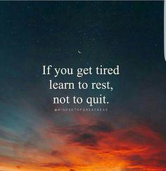 A reminder to keep going despite fatigue...