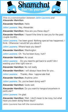 A conversation between Alexander Hamilton and John Laurens  My roleplays as A. Ham