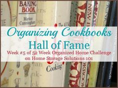 Displaying and organizing cookbooks hall of fame {from readers who did the 52 Week Organized Home Challenge on Home Storage Solutions Clutter Organization, Recipe Organization, Paper Organization, Organizing Ideas, Household Organization, Kitchen Organization, Kitchen Storage, Getting Rid Of Clutter, Getting Organized