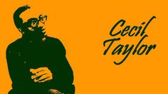 Cecil Taylor - Things Ain't What They Used To Be