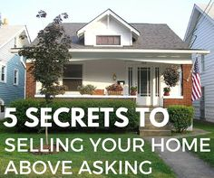 5 Secrets to Selling Your Home Above Asking