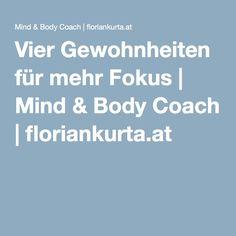 Vier Gewohnheiten für mehr Fokus | Mind & Body Coach | floriankurta.at Breathing Techniques, Thoughts