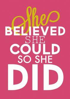 She believed so she did