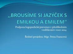 Podpora logopedické prevence v předškolním vzdělávání v roce 2014 Řešitel projektu: Mgr. Petra Francová. Ppt, Advent, Reading, Logos, Cuba, Logo, Reading Books, A Logo