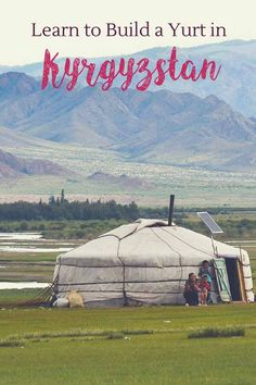 Have you ever dreamed of yurt living? Learn how to build a yurt in Kyrgyzstan, meet the people of Kyrgyzstan and discover tradition! #discoverkyrgyzstan via @crowdedplanet