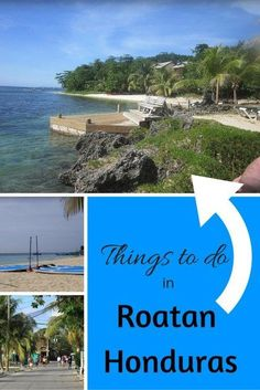 Things to do in Roatan Honduras. Most importantly the website for where to check the number of people from the cruise ships every day!