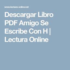 Descargar Libro PDF Amigo Se Escribe Con H | Lectura Online