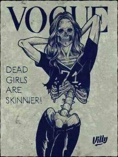 Vogue: DEAD GIRLS ARE SKINNIER!