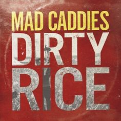 """Mad Caddies to release new album, """"Dirty Rice,"""" May 13 on Fat Wreck Chords"""
